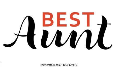 Best aunt. Valentine's Day calligraphy phrases. Hand drawn romantic postcard. Modern romantic lettering. Isolated on white background.