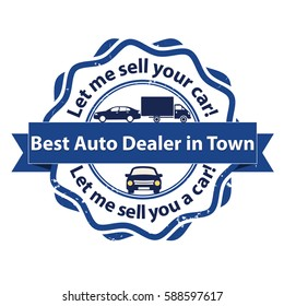 Best auto dealer in town. Let me sell your care! Let me sell you a car!  - business stamp for vehicles industry. Print colors used