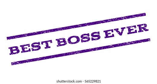 Best Boss Ever watermark stamp. Text caption between parallel lines with grunge design style. Rubber seal stamp with unclean texture. Vector color ink imprint on a white background.