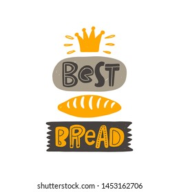 Best bread. Hand drawn lettering. Handwritten quote sketch typography. Vector inscription slogan. Bakery poster, card, print design. Baked products shop logo.