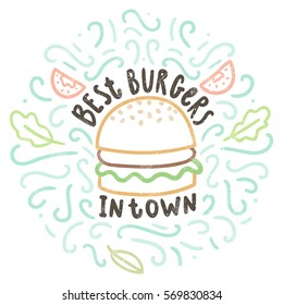 Best burgers in town. Vector hand drawn doodle illustration