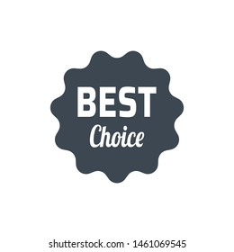 Best choice badge - award sticker. Best choice label, tag