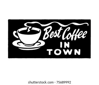 Best Coffee In Town 3 - Retro Ad Art Banner