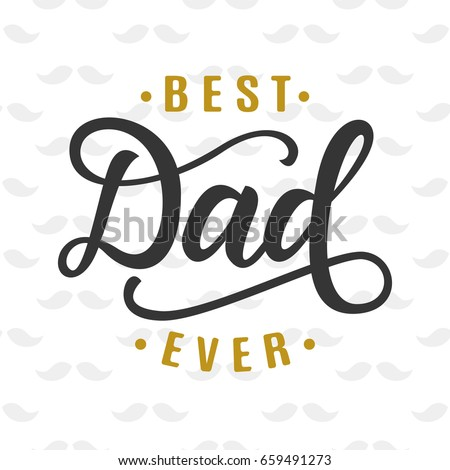best dad ever fathers day greeting のベクター画像素材 ロイヤリティ