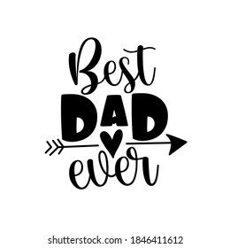 Best Dad Ever- Happy Father's Day banner and giftcard. Vector Illustration.