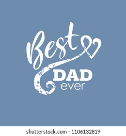 best dad ever, lettering for postcards, printing, clothes, poster