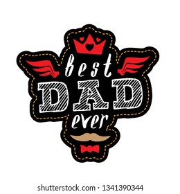 Best Dad Ever - t-shirt print or patch with stitching. Happy father's day. Vector illustration.