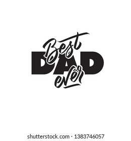 Best dad ever typography. Design element hand written text, lettering. Vector phrase in one color on Father Day. For greeting card, poster, banner, flyer, label, gift tag