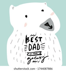 Best dad in the galaxy. Bear. Flat illustration. Father's Day card.