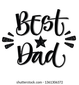 Best Dad hand write simple calligraphy. Father's Day letterind for card, banner, poster, t-shirt print. Vector Illustration. Best Dad Poster Sign on Background.