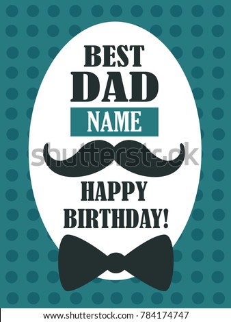 Best Dad Happy Birthday Greeting Card Colorful Backdrop Vector Illustration With Lettering