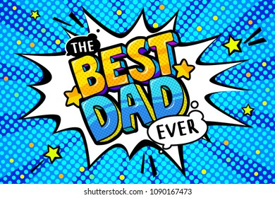 Best dad message in sound speech bubble. Happy Father's Day celebration. Sound bubble speech word cartoon expression vector illustration.