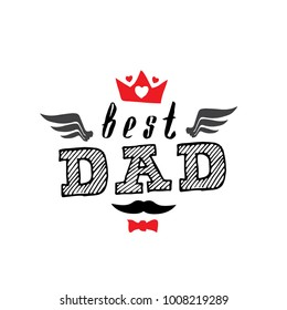 Best Dad - t-shirt print. Happy father's day. Vector illustration.