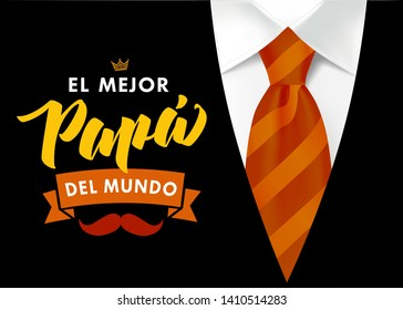 The best Dad in the World - spanish language. Happy fathers day - Feliz dia del Padre - quotes. Congratulation colored card, label, banner vector. Mustache, striped tie and black men`s suit