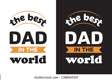 the best dad in the world typography t-shirt design vector. dad and father t-shart.