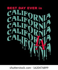 Best day ever in California LA dripping custom typography print design