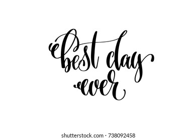 best day ever hand lettering inscription positive quote, motivational and inspirational poster, calligraphy vector illustration