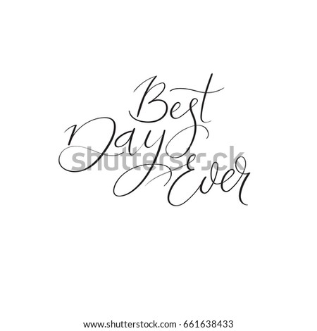 Best Day Ever Modern Calligraphy Text Stock Vector Royalty Free