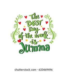 The best day of the week is jumma. Islamic quotes.
