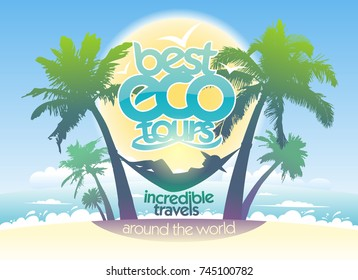 Best eco tours, incredible travels advertising poster design