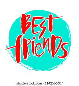 best friend. Handwritten modern brush lettering. Vector illustration EPS 10. Red isolated inscriptions on turquoise background for banner, sticker, label, card, clothes.