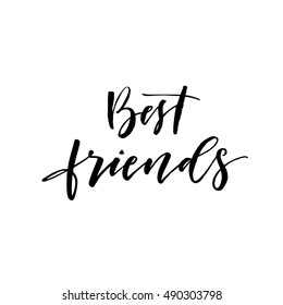 Best friend phrase. Hand drawn friendship phrase. Ink illustration. Modern brush calligraphy. Isolated on white background.