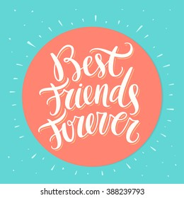 Best Friends Forever. BFF. Hand lettering.