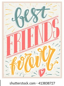 Best friends forever text on paper. Retro style. Hand drawn lettering. Best friends forever typographic design. Vector illustration.Best friends forever lettering. Card and Poster design. Colorful