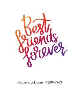 Best friends forever. The trend calligraphy. Vector illustration on white background. Excellent print on a T-shirt. Friendship concept.