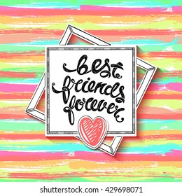 Best friends forever. Vector greeting card, hand drawn letters EPS10