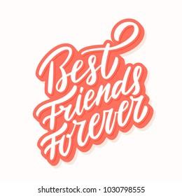 Best Friends Forever. Vector lettering.