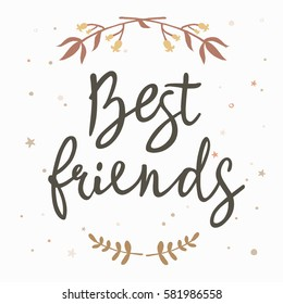 Best friends hand lettering. Happy friendship day greeting card