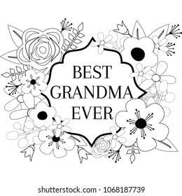 Best Grandma Ever Coloring Page, Flower Frame Coloring Card, Mother's Day Greeting Card Vector
