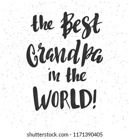 The best grandpa in the world - vector illustration with handdrawn lettering as card, poster, banner