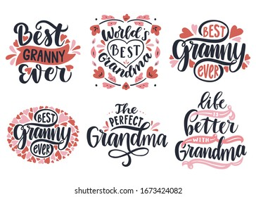 Best granny ever. World's best grandma. Life is better with grandma. Vector set of calligraphic lettering for greeting cards, posters, prints, t-shirts.