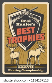 Best hunter trophy retro poster for hunting championship or hunt association and open season club. Vector vintage design of elk or deer, crossed rifle guns or carbines on shield
