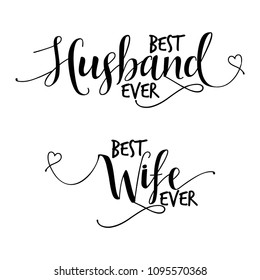 Best Husband ever and best Wife ever - funny lovely wedding typography. Vector eps. Good for scrap booking, t-shirt, mug, gift, card, etc..