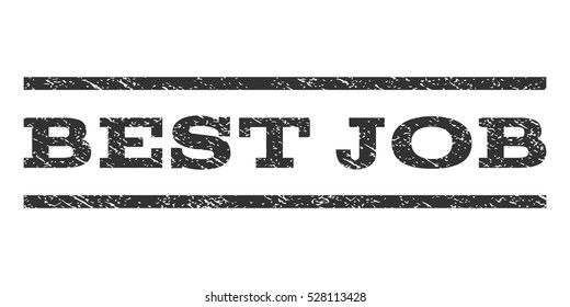Best Job watermark stamp. Text tag between horizontal parallel lines with grunge design style. Rubber seal gray stamp with unclean texture. Vector ink imprint on a white background.