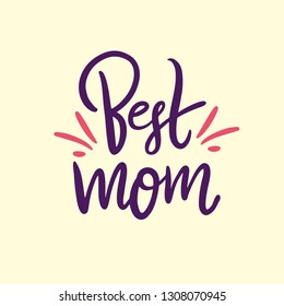 Best Mom hand drawn vector lettering quote. Happy Mother day sticker. Isolated on yellow background. Design for holiday greeting cards, logo, sticker, banner, poster, print.