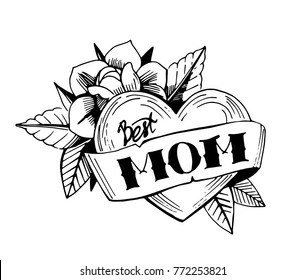 Best mom. Old school tattoo style. Heart with flowers. Hand drawn sketch cinvverted to vector