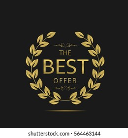 The best offer. Golden laurel wreath label with crown and stars, royal luxury award for best business company