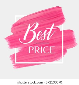 Best price sign over art brush acrylic stroke paint abstract texture background vector illustration. Perfect watercolor design for a shop and sale banners.