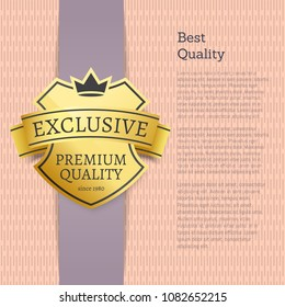 Best quality choice exclusive product gold label. Shiny warranty logotype of premium stuff and vertical banner with sample text vector illustration.