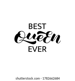Best Queen ever lettering. Vector stock illustration for poster