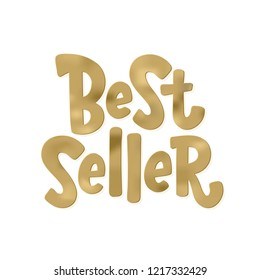 Best Seller gold text label. Bestseller golden word. Design element for cover books, products pack. Hand drawn lettering best seller symbol comic cartoon style for print. Isolated on white background