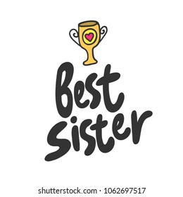 Best sister. Sticker for social media post. Vector hand drawn illustration design. Bubble pop art comic doodle cartoon style. Good for poster, t shirt print, card invitation, blogging, video cover