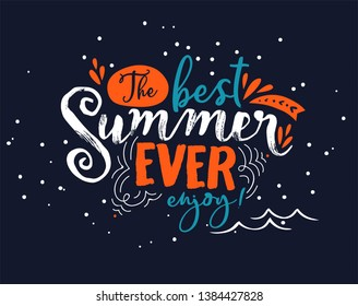 Best Summer Ever lettering quote illustration for beach vacation or seasonal holiday. Typography text design in hand made writing style.