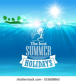 Best summer holidays poster. Tropical ocean seascape with exotic island in summer day, green palms and ribbon banner. Sea travel, summer vacation, tourism design