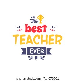 Best teacher ever inscription with doodles, golden cup and sketches of branches vector illustration isolated on light background
