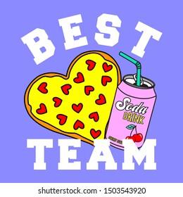 BEST TEAM FOOD, PIZZA AND SODA, SLOGAN PRINT  VECTOR